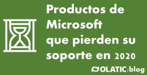 Productos de Microsoft que pierden su soporte en 2020